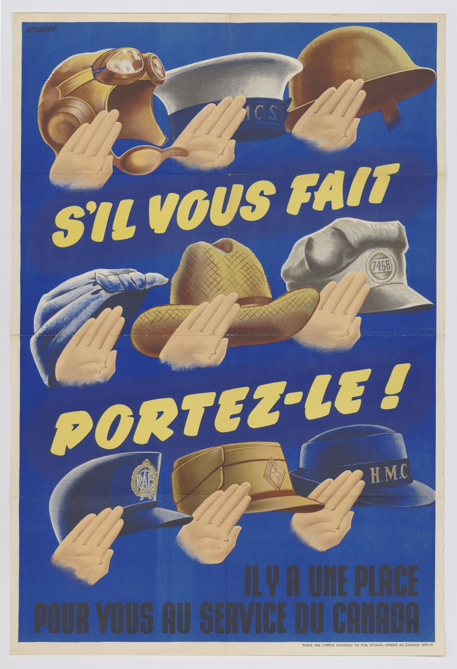 A Canadian wartime propaganda poster, printed in French. The poster shows nine different types of hats, which would be worn by people in each military service as well as by farmers and factory workers, with hands at attention.