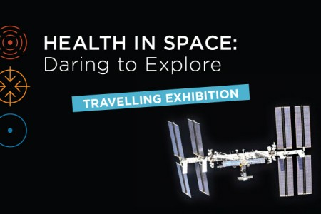 Health in Space: Daring to Explore (Travelling Exhibition)